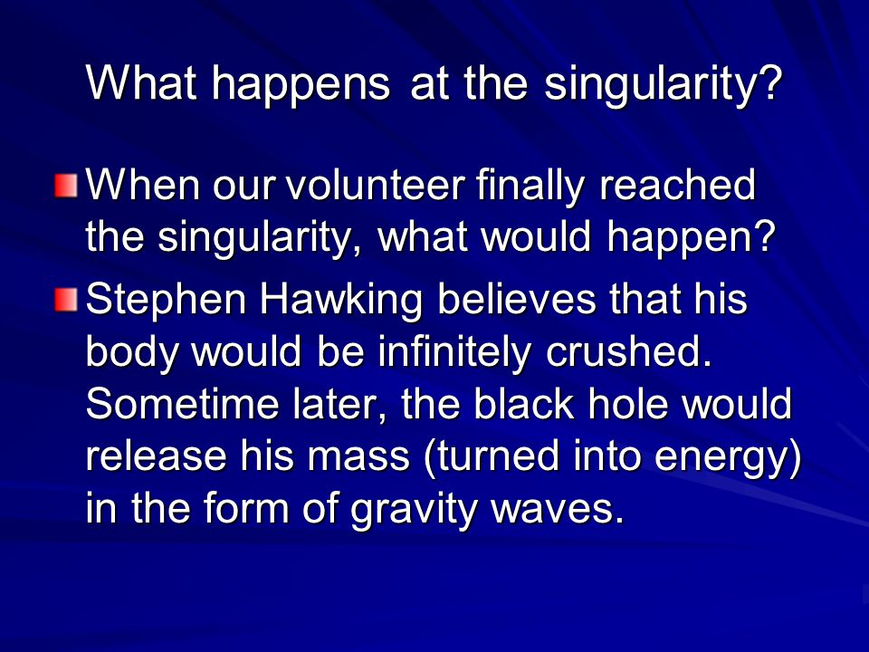 What happens at the singularity.