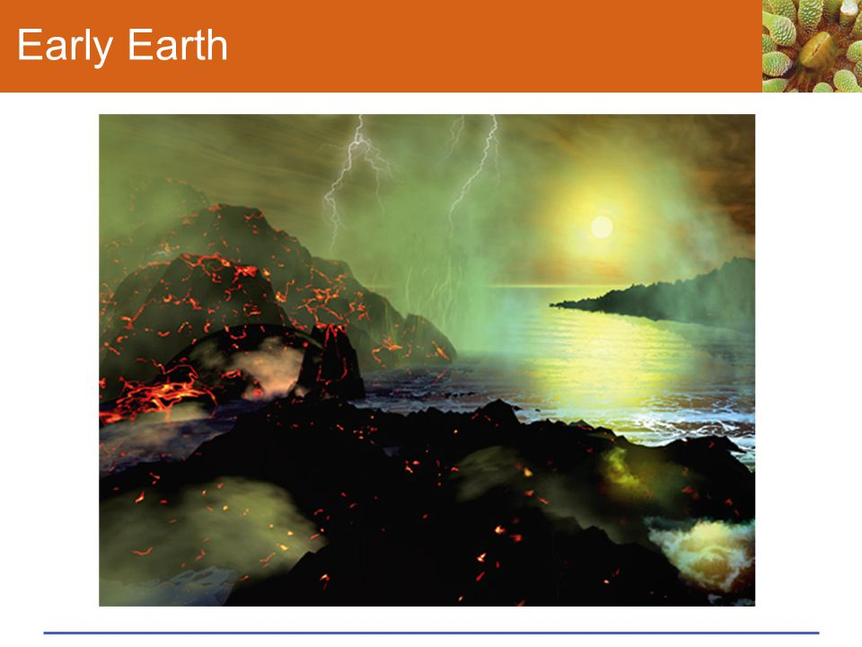 Take-Home Message: What were conditions like on the early Earth.
