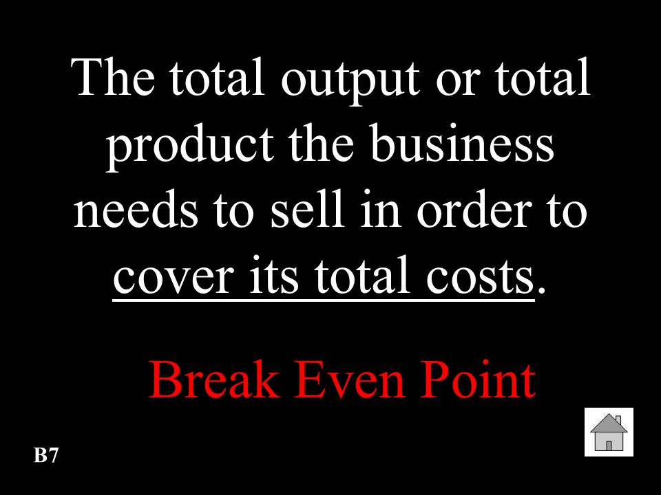 B6 The extra cost incurred when a business produces one additional unit of a product. Marginal Cost