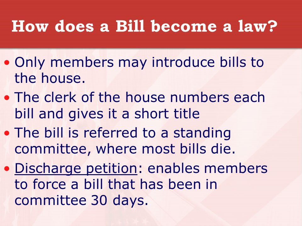 How does a Bill become a law.Only members may introduce bills to the house.