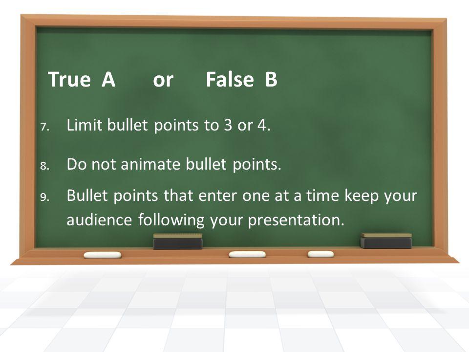 True A or False B 10.