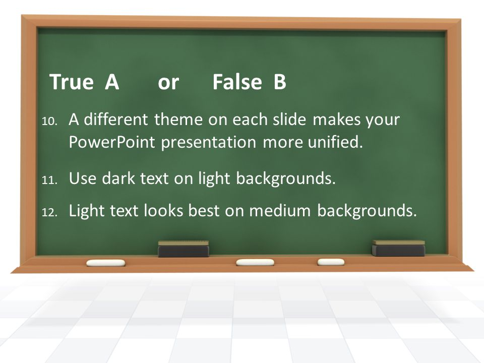 True A or False B 10.
