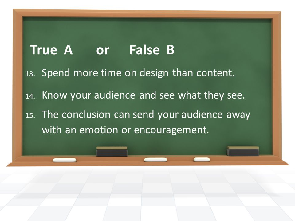 True A or False B 16.Color can show emotion. 17. Choose colors that match your topic.