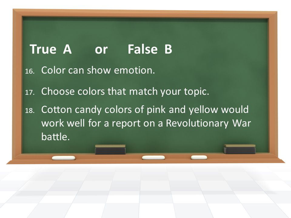 True A or False B 16. Color can show emotion. 17.