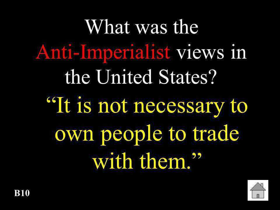 """B9 What was the """"responsibility"""" of the United States? To spread civilization and Christianity."""