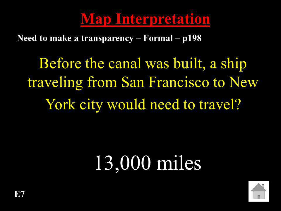 E6 Map Interpretation Need to make a transparency – Formal – p198 Before entering Gatun Lake from the Caribbean Sea, a ship must pass through? The Gat