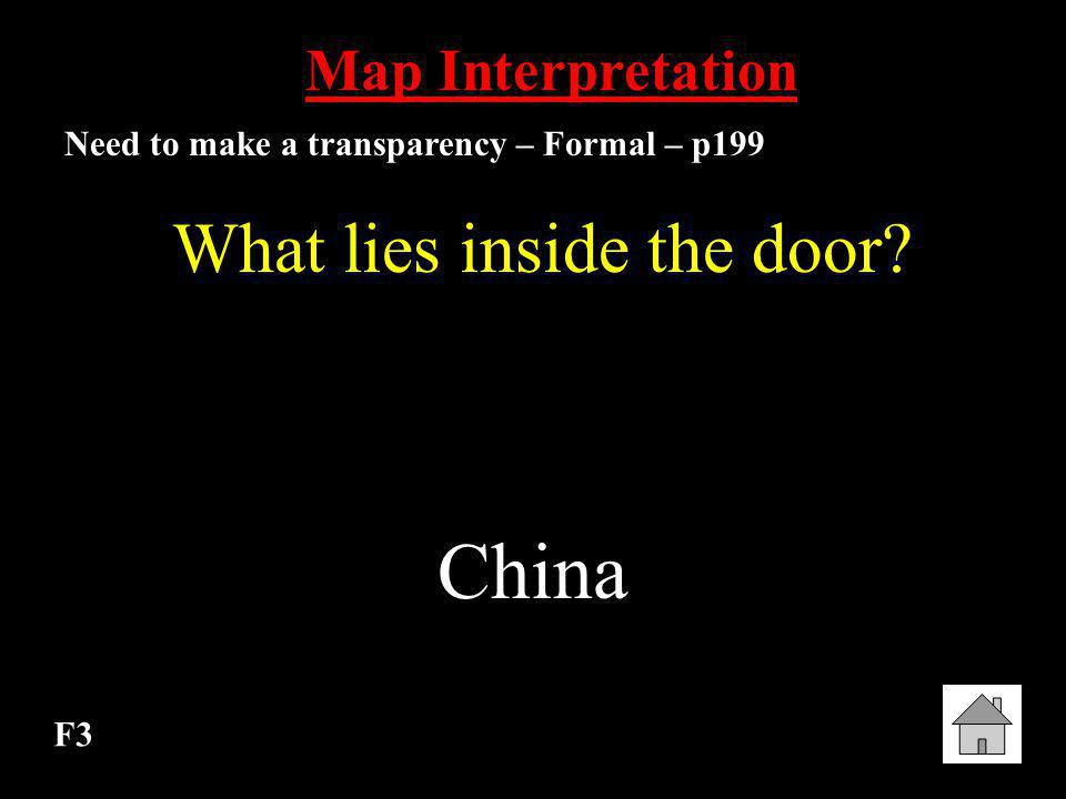 F2 Map Interpretation Need to make a transparency – Formal – p199 What political policy is satirized in this cartoon? Open Door Policy