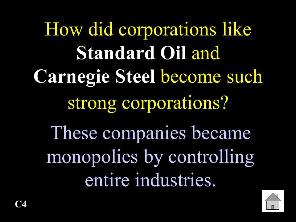 C3 Wealthy American Industrialist who owned Standard Oil. John D. Rockefeller