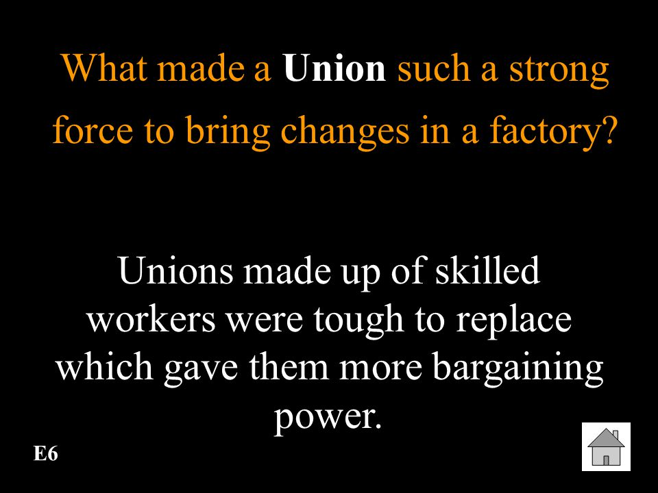 E5 Which types of workers did the Union movement start in? Skilled Workers