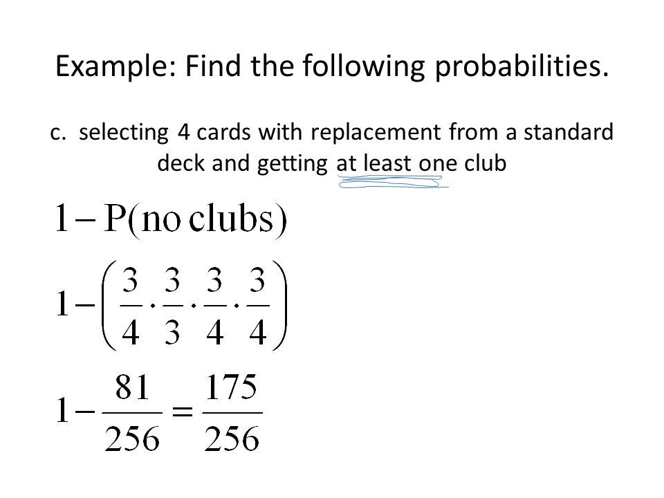 Example: Find the following probabilities. c.