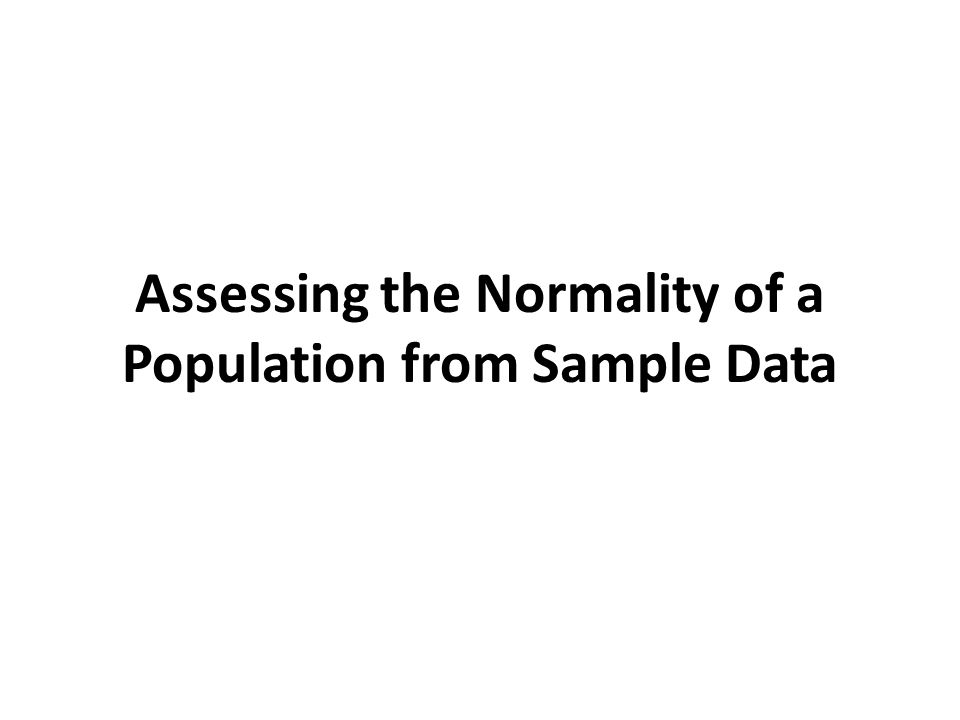 Assessing the Normality of a Population from Sample Data