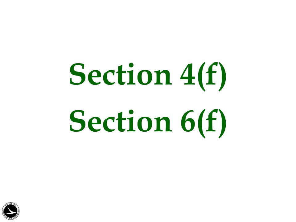 Section 4(f) Section 6(f)