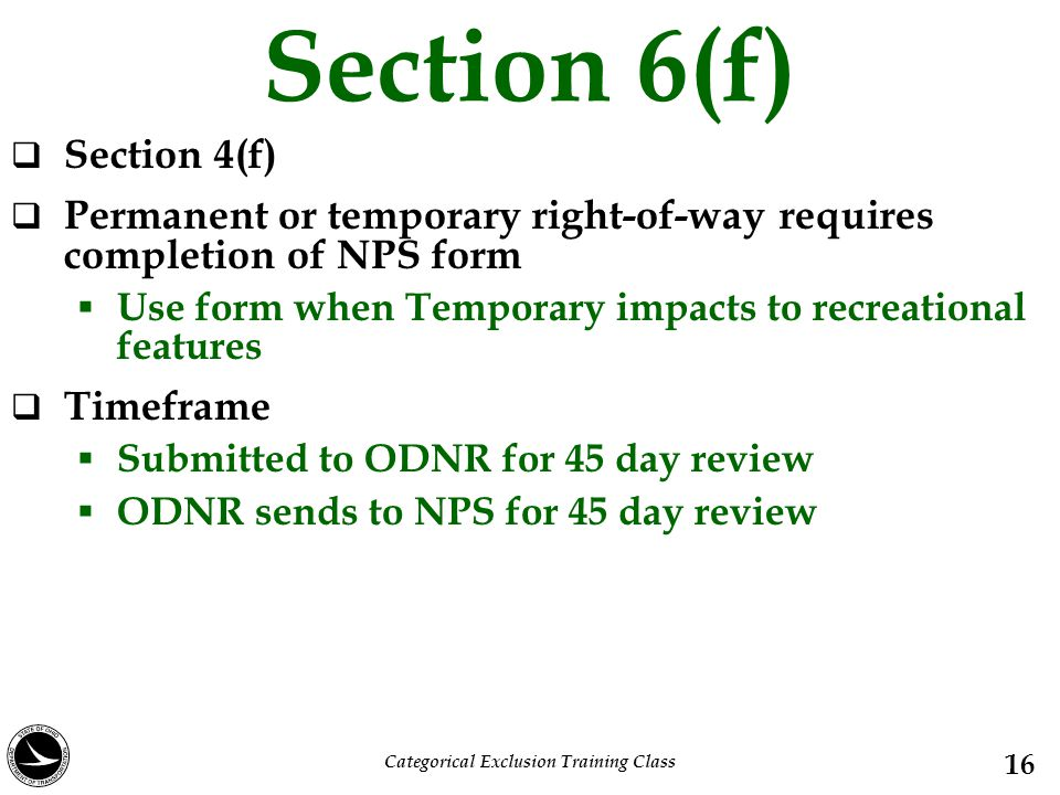 Section 6(f)  Section 4(f)  Permanent or temporary right-of-way requires completion of NPS form  Use form when Temporary impacts to recreational fe