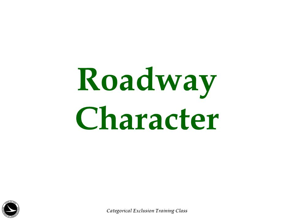 Roadway Character Categorical Exclusion Training Class