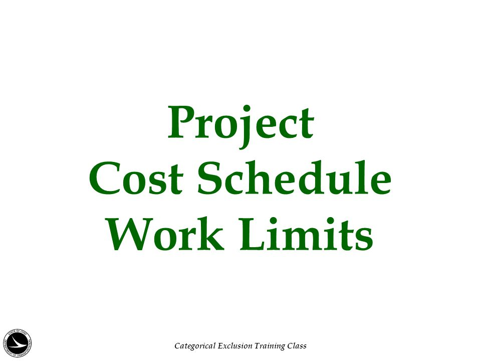 Project Cost Schedule Work Limits Categorical Exclusion Training Class