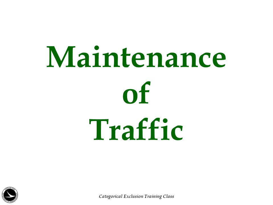 Maintenance of Traffic Categorical Exclusion Training Class