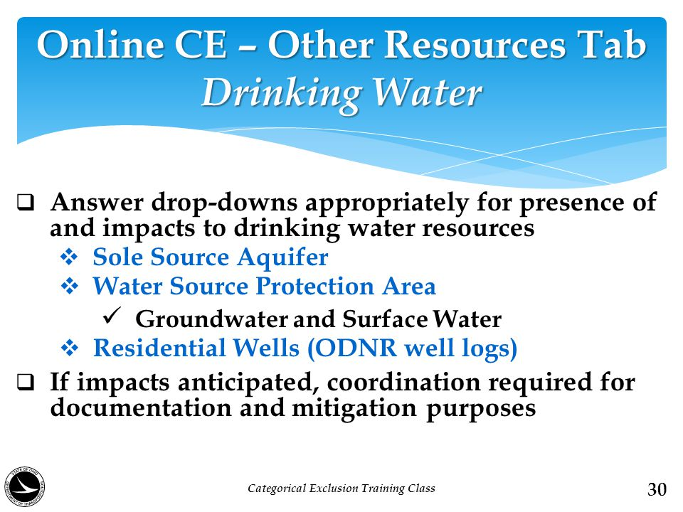 Answer drop-downs appropriately for presence of and impacts to drinking water resources  Sole Source Aquifer  Water Source Protection Area Groundw