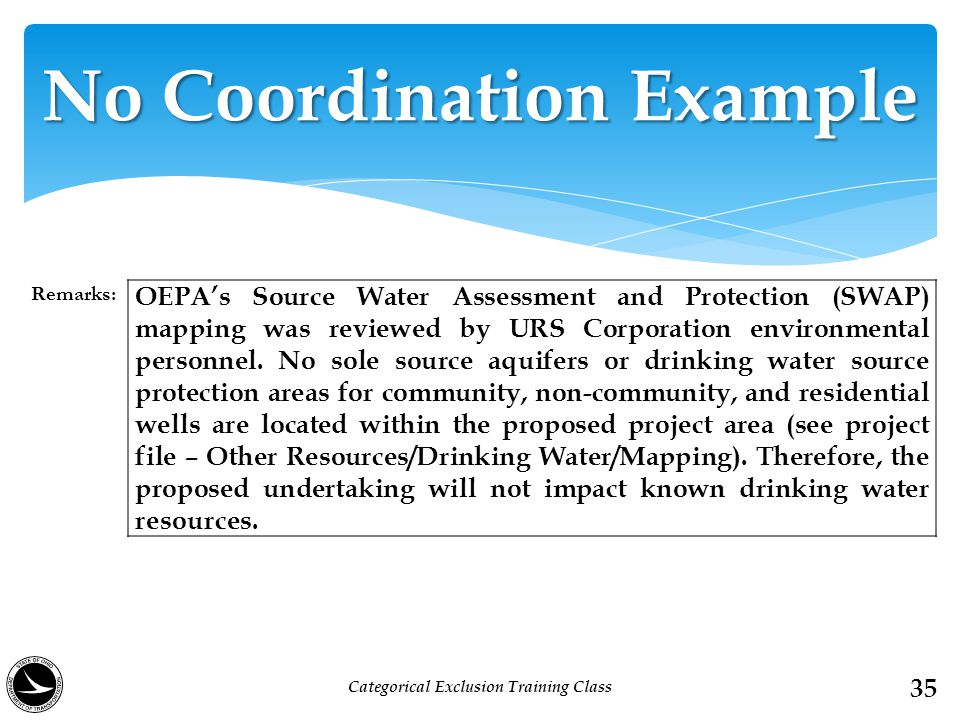 35 No Coordination Example Remarks: OEPA's Source Water Assessment and Protection (SWAP) mapping was reviewed by URS Corporation environmental personnel.