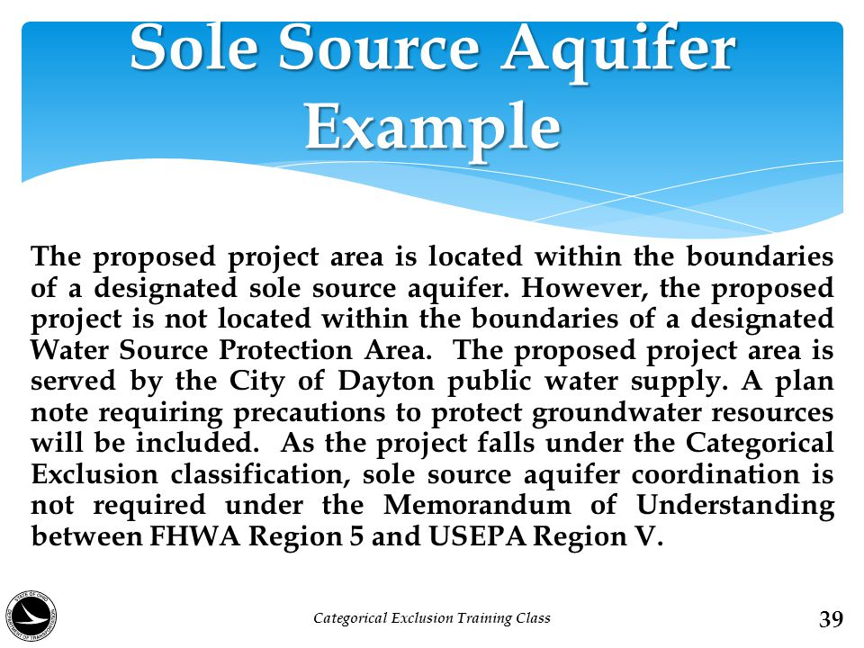 The proposed project area is located within the boundaries of a designated sole source aquifer. However, the proposed project is not located within th