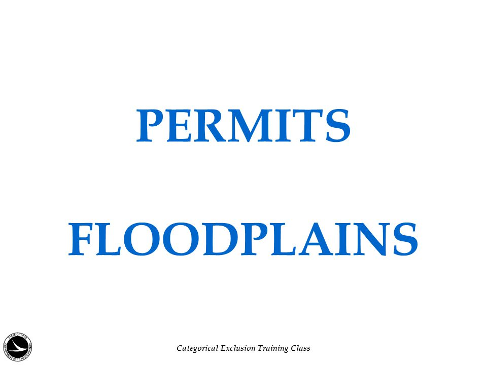PERMITS FLOODPLAINS Categorical Exclusion Training Class