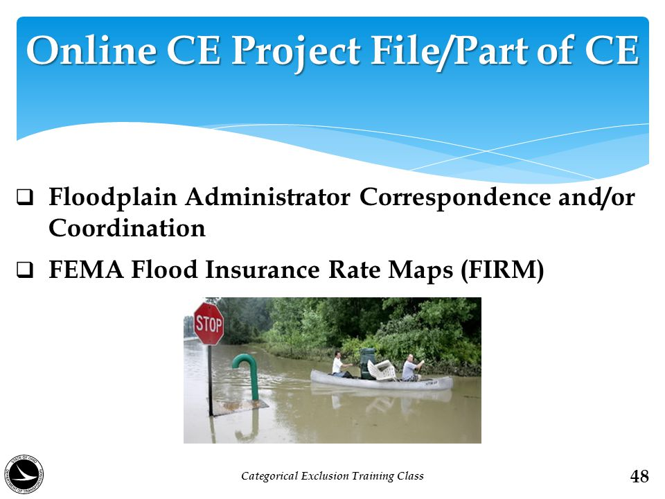  Floodplain Administrator Correspondence and/or Coordination  FEMA Flood Insurance Rate Maps (FIRM) Online CE Project File/Part of CE 48 Categorical
