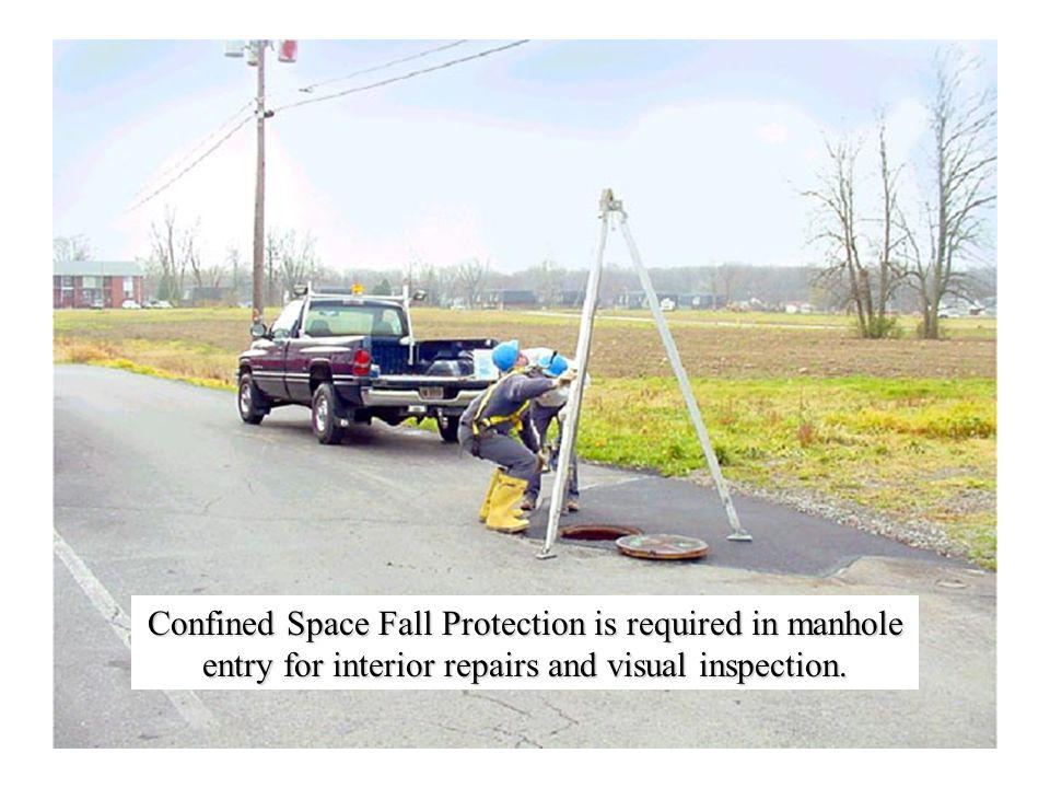 Confined Space Fall Protection is required in manhole entry for interior repairs and visual inspection.