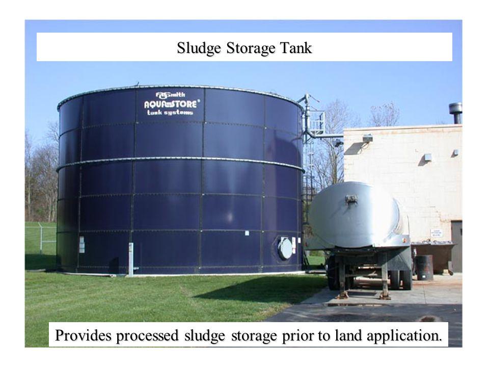 Sludge Storage Tank Provides processed sludge storage prior to land application.