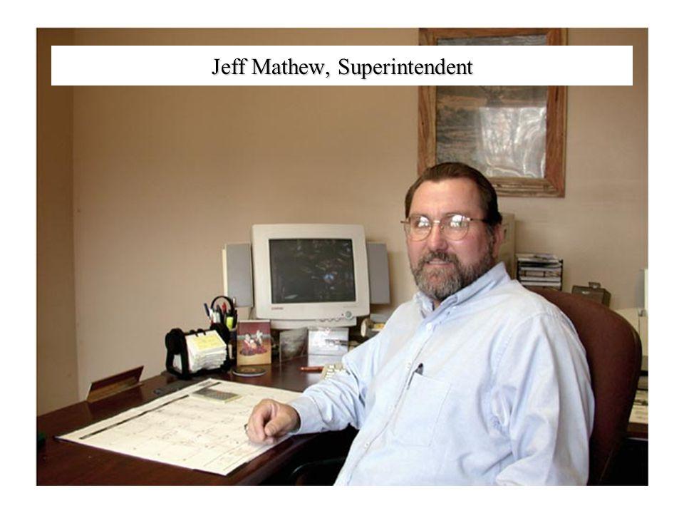 Jeff Mathew, Superintendent