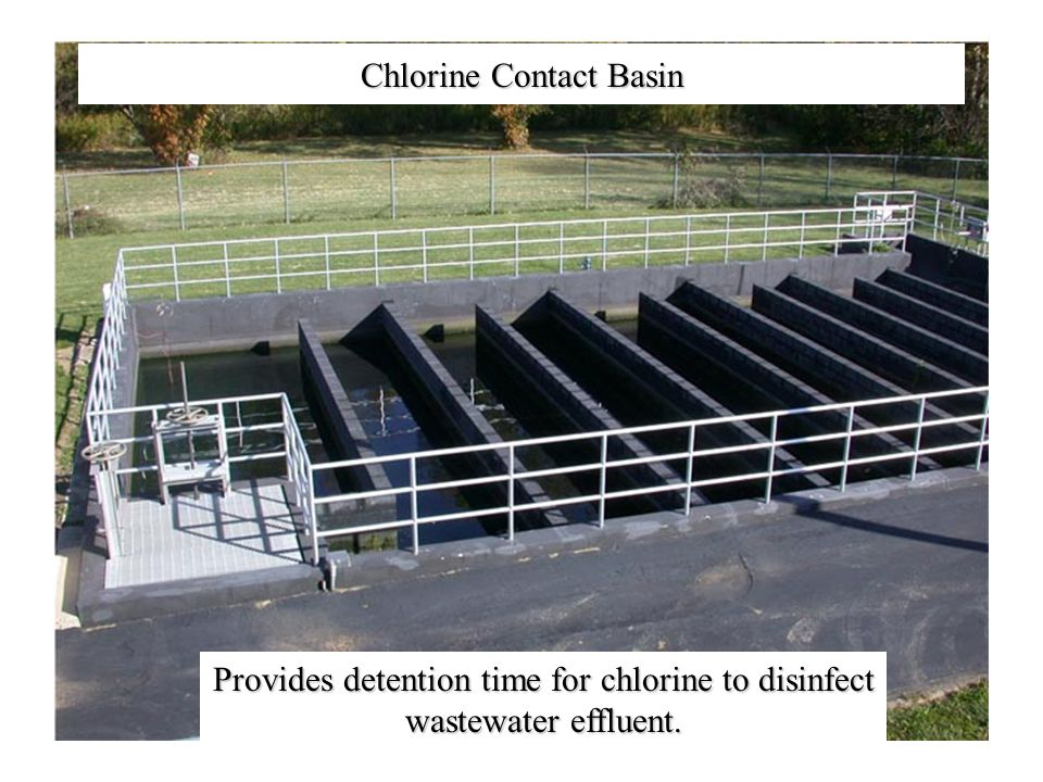 Chlorine Contact Basin Provides detention time for chlorine to disinfect wastewater effluent.