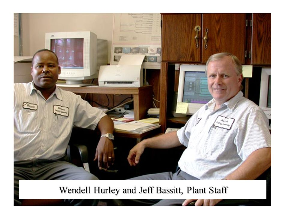 Wendell Hurley and Jeff Bassitt, Plant Staff