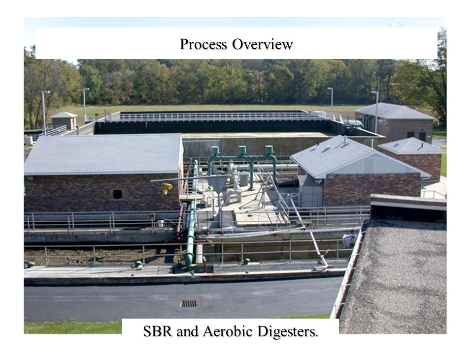 Process Overview SBR and Aerobic Digesters.