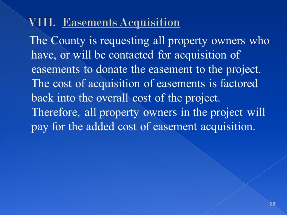 The County is requesting all property owners who have, or will be contacted for acquisition of easements to donate the easement to the project.