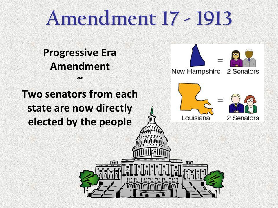 Progressive Era Amendment ~ Prohibited the production, sale, carrying, and transportation of alcoholic beverages Prohibition Amendment 18 - 1919
