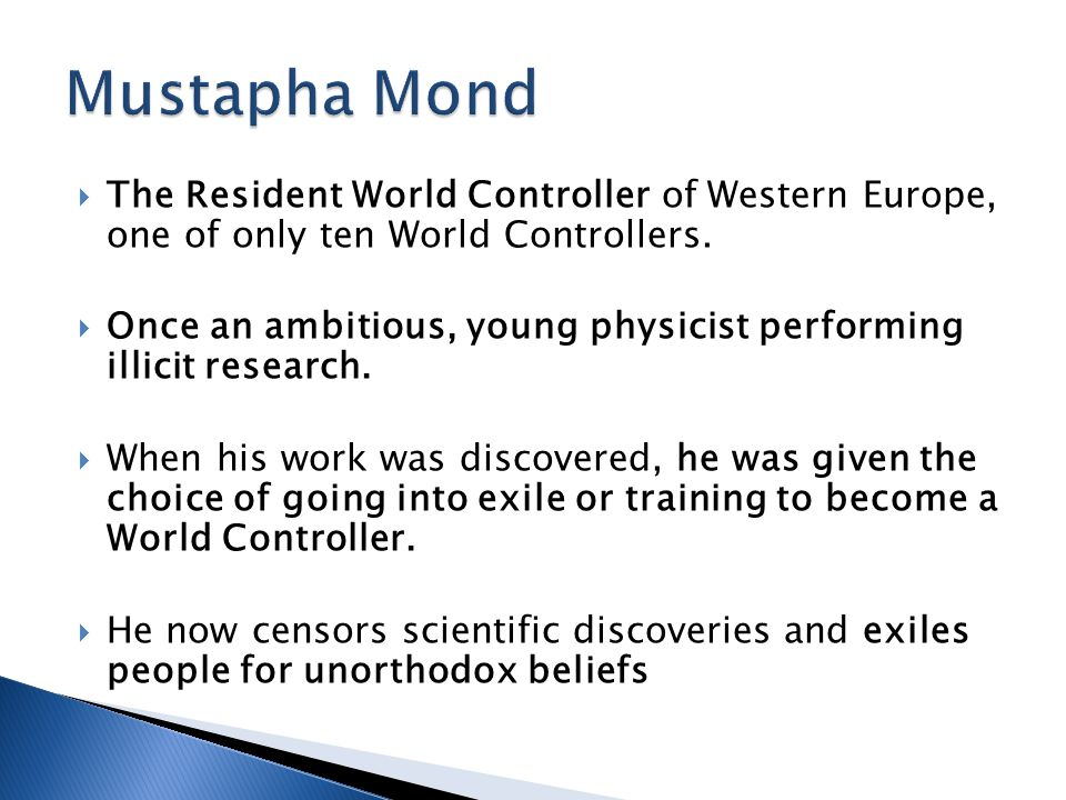  The Resident World Controller of Western Europe, one of only ten World Controllers.  Once an ambitious, young physicist performing illicit research