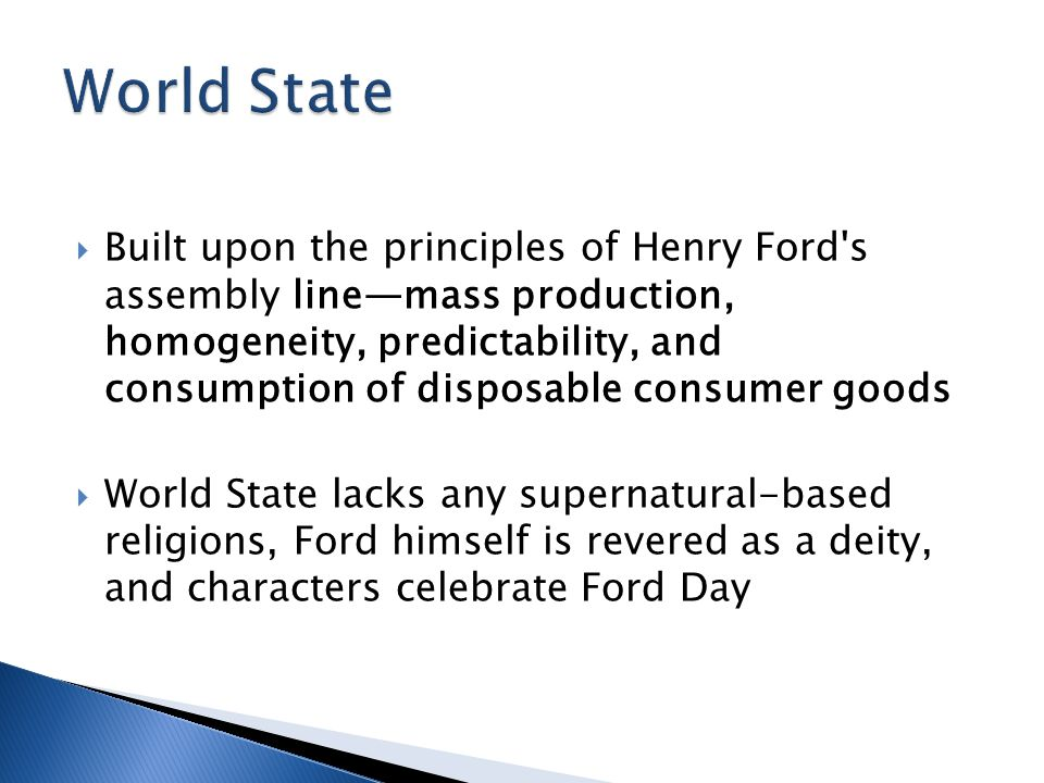  Built upon the principles of Henry Ford's assembly line—mass production, homogeneity, predictability, and consumption of disposable consumer goods 