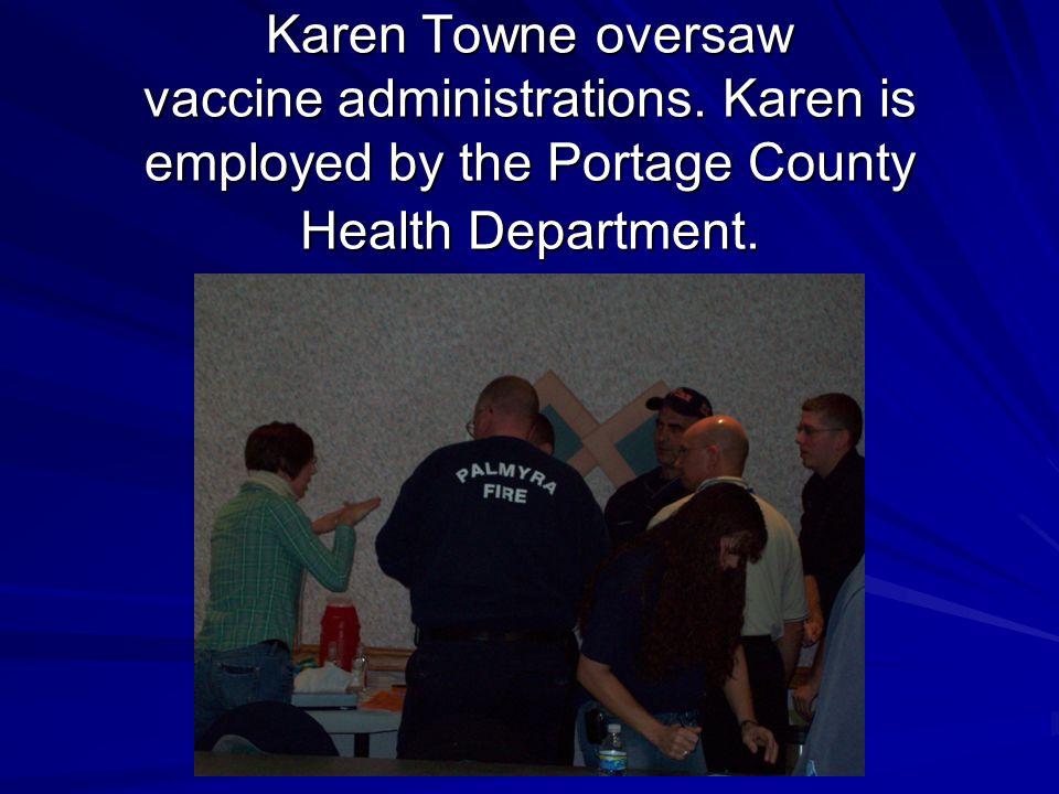 Karen Towne oversaw vaccine administrations.