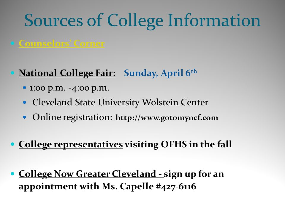 Sources of College Information Counselors' Corner National College Fair: Sunday, April 6 th 1:00 p.m.