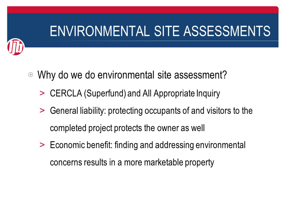 ENVIRONMENTAL SITE ASSESSMENTS How to use your ESA report and consultant