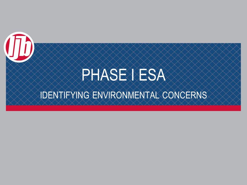 PHASE I ESA How do we do phase I ESAs.