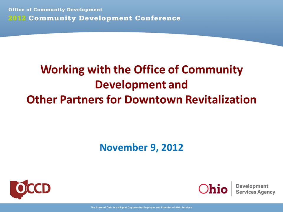 Working with the Office of Community Development and Other Partners for Downtown Revitalization November 9, 2012