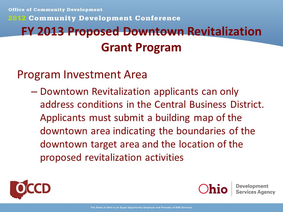 FY 2013 Proposed Downtown Revitalization Grant Program Program Investment Area – Downtown Revitalization applicants can only address conditions in the Central Business District.