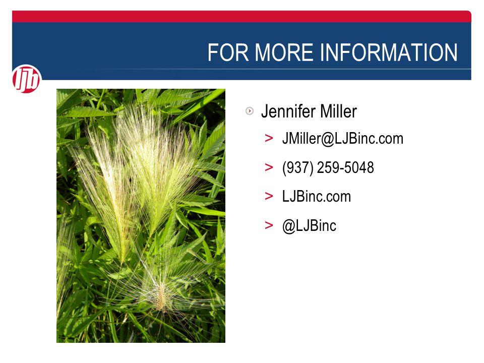FOR MORE INFORMATION Jennifer Miller > JMiller@LJBinc.com > (937) 259-5048 > LJBinc.com > @LJBinc