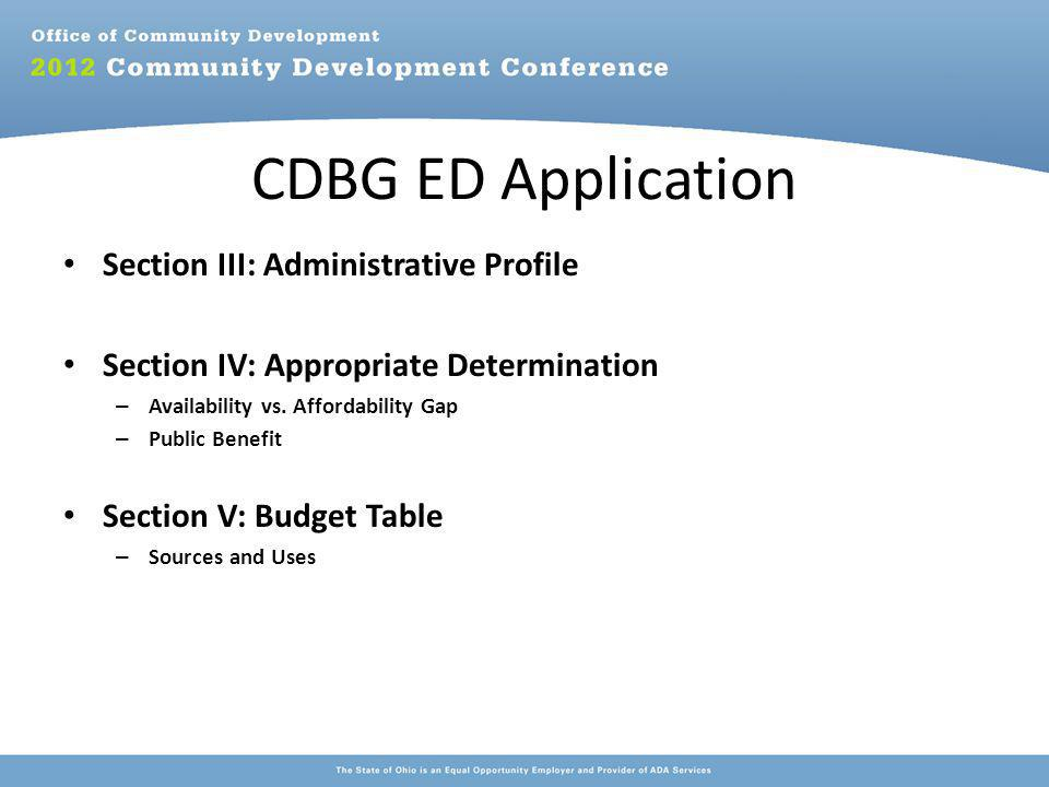 CDBG ED Application Section III: Administrative Profile Section IV: Appropriate Determination – Availability vs.