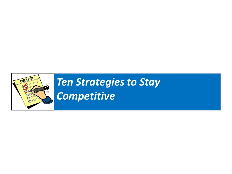 Ten Strategies to Stay Competitive