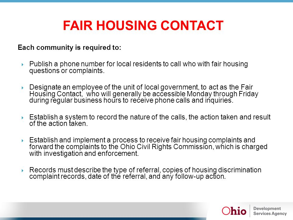 Fair Housing Education Communities are required to conduct training and provide education materials to:  Residents of areas in which CDBG or HOME activities are being undertaken; or to special populations affected by the activities; and to three additional civic groups, organizations or schools.
