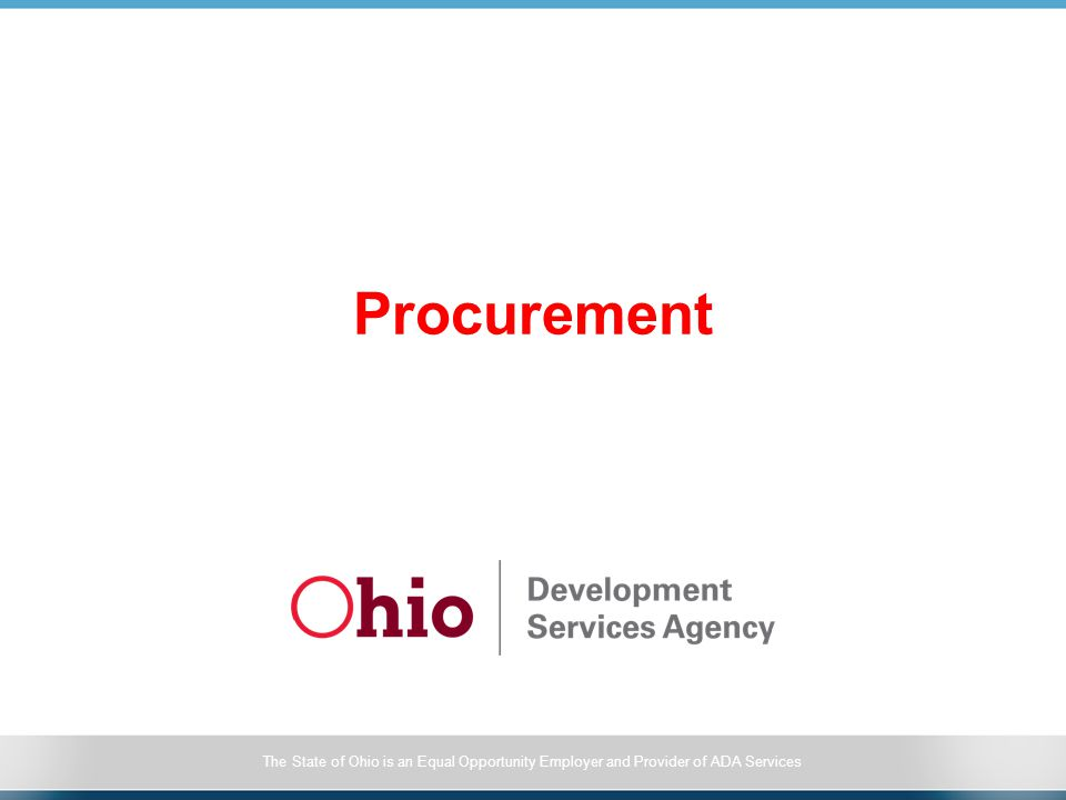 The State of Ohio is an Equal Opportunity Employer and Provider of ADA Services Procurement