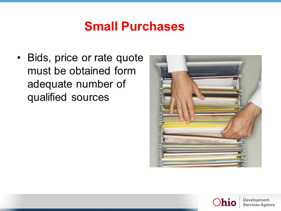 Small Purchases Bids, price or rate quote must be obtained form adequate number of qualified sources