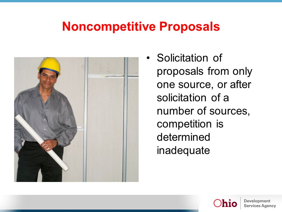 Solicitation of proposals from only one source, or after solicitation of a number of sources, competition is determined inadequate