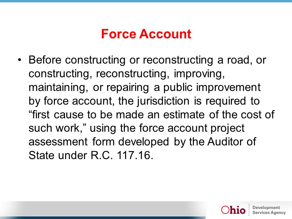 Before constructing or reconstructing a road, or constructing, reconstructing, improving, maintaining, or repairing a public improvement by force acco