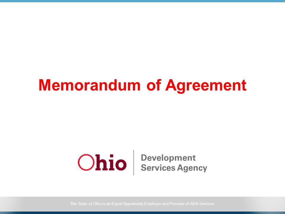 The State of Ohio is an Equal Opportunity Employer and Provider of ADA Services Memorandum of Agreement